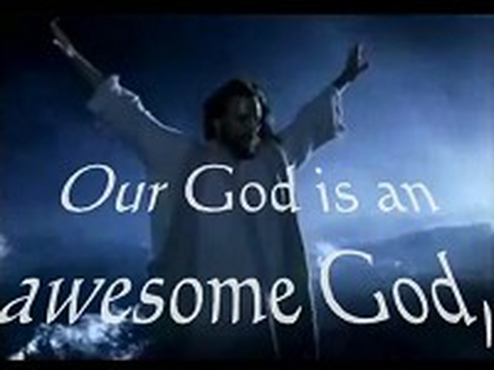 Our God is an Awesome God - Very Powerful