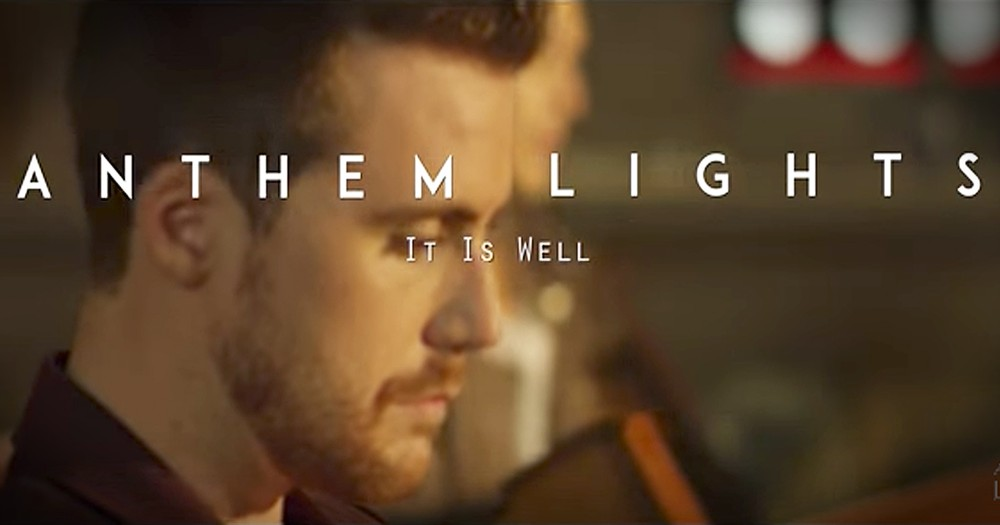 Anthem Lights Sings Beautiful Rendition Of 'It Is Well'