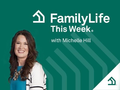 FamilyLife This Week® with Michelle Hill