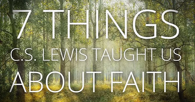 7 Powerful Reminders From C.S. Lewis On Faith