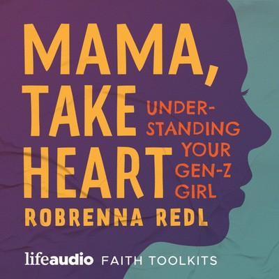 Mama, Take Heart