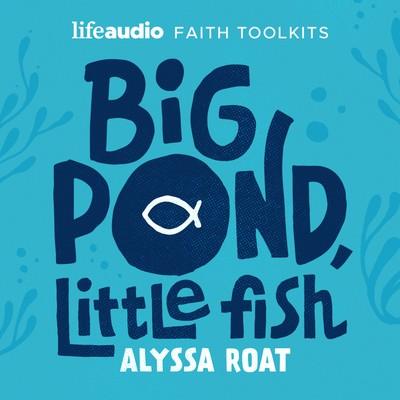 Big Pond, Little Fish