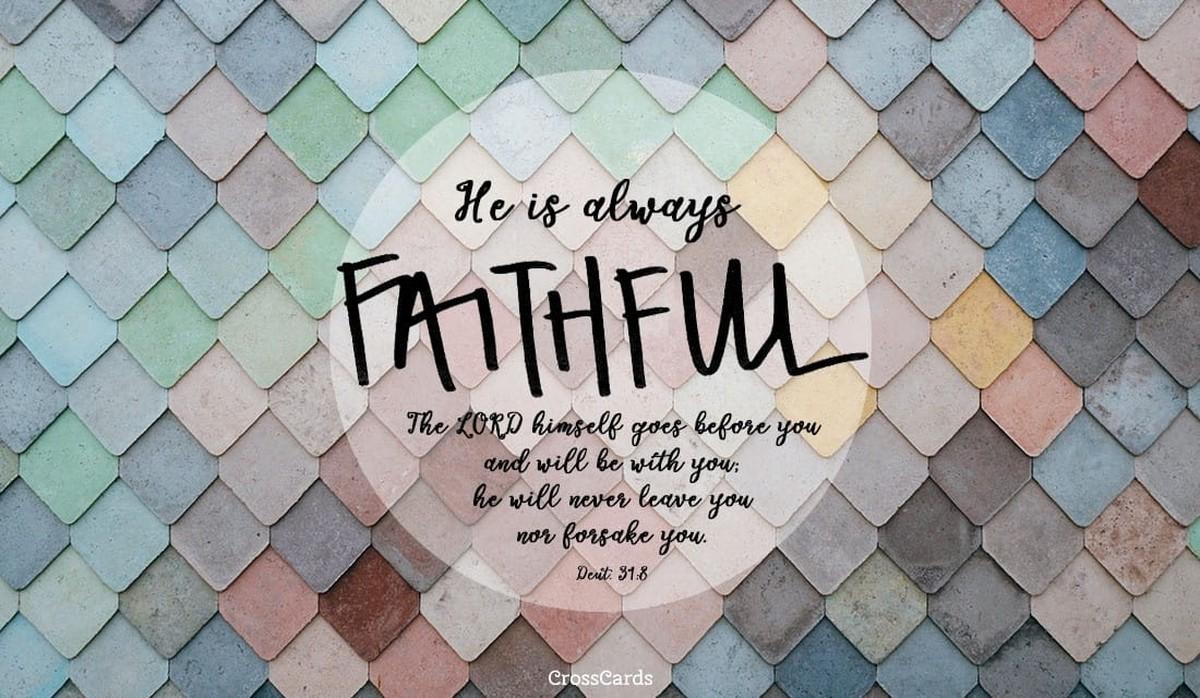 He is Always Faithful