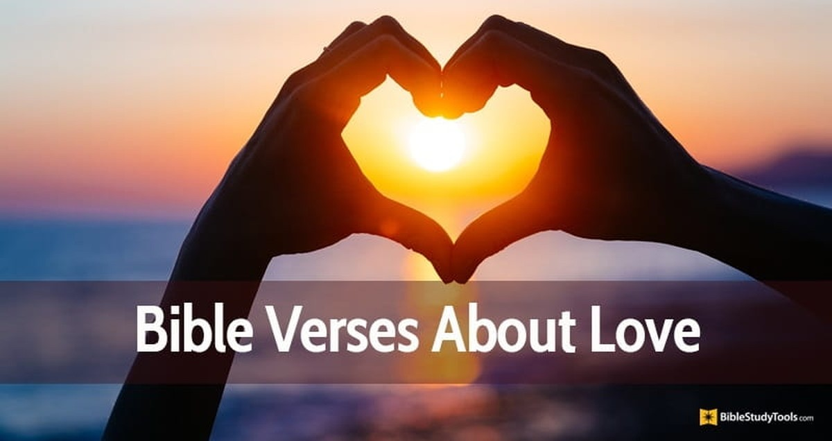 60 Bible Verses About Love Inspiring Scripture Quotes