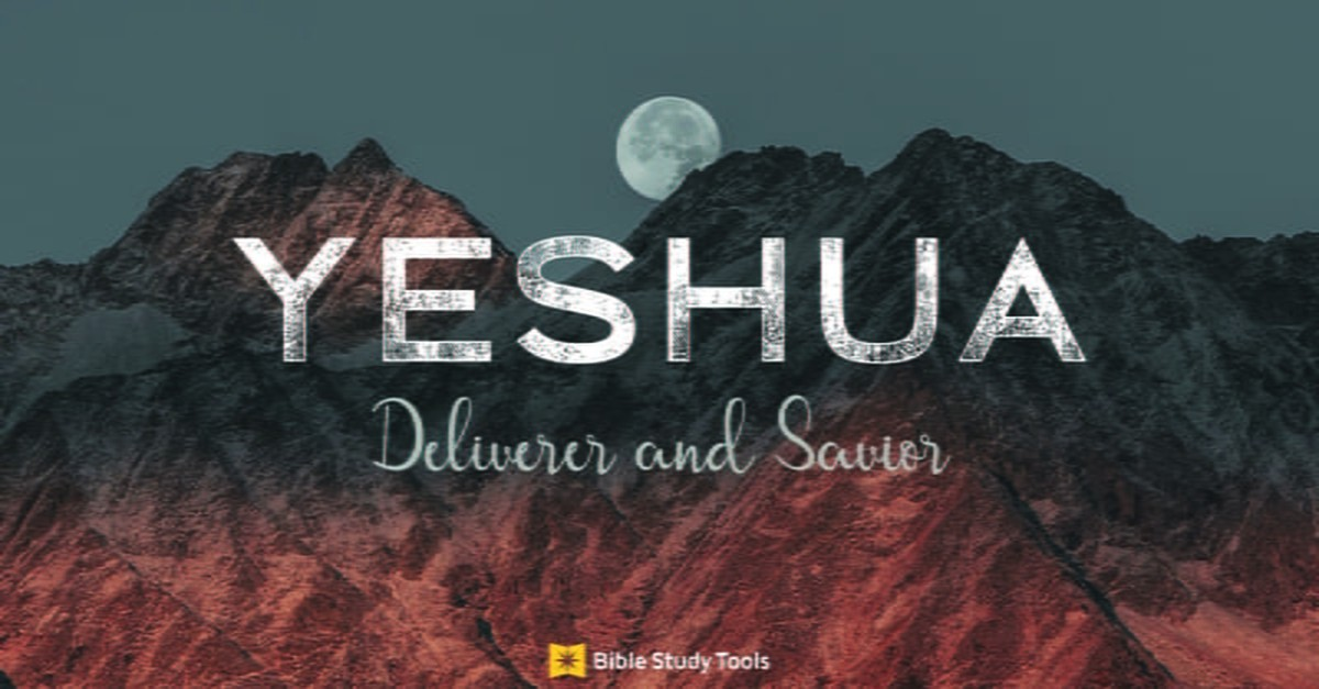 Yeshua: Deliverer, Savior - Why This Name of God Is So Important for Today