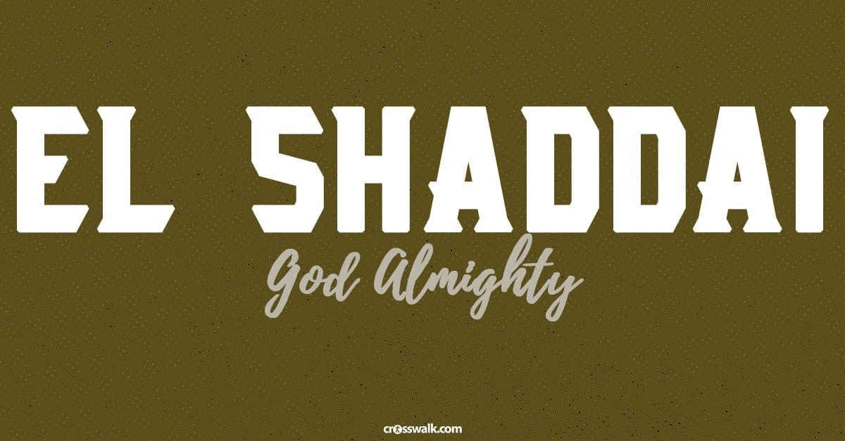 What Is the Meaning of the Name El Shaddai?