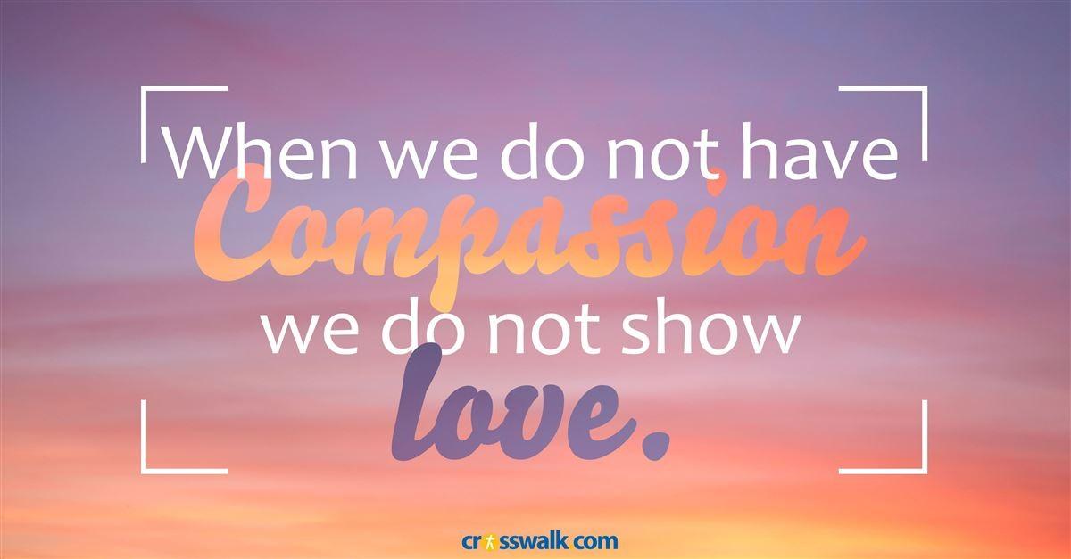 The Necessity of Compassion - Crosswalk Couples Devotional - November 13