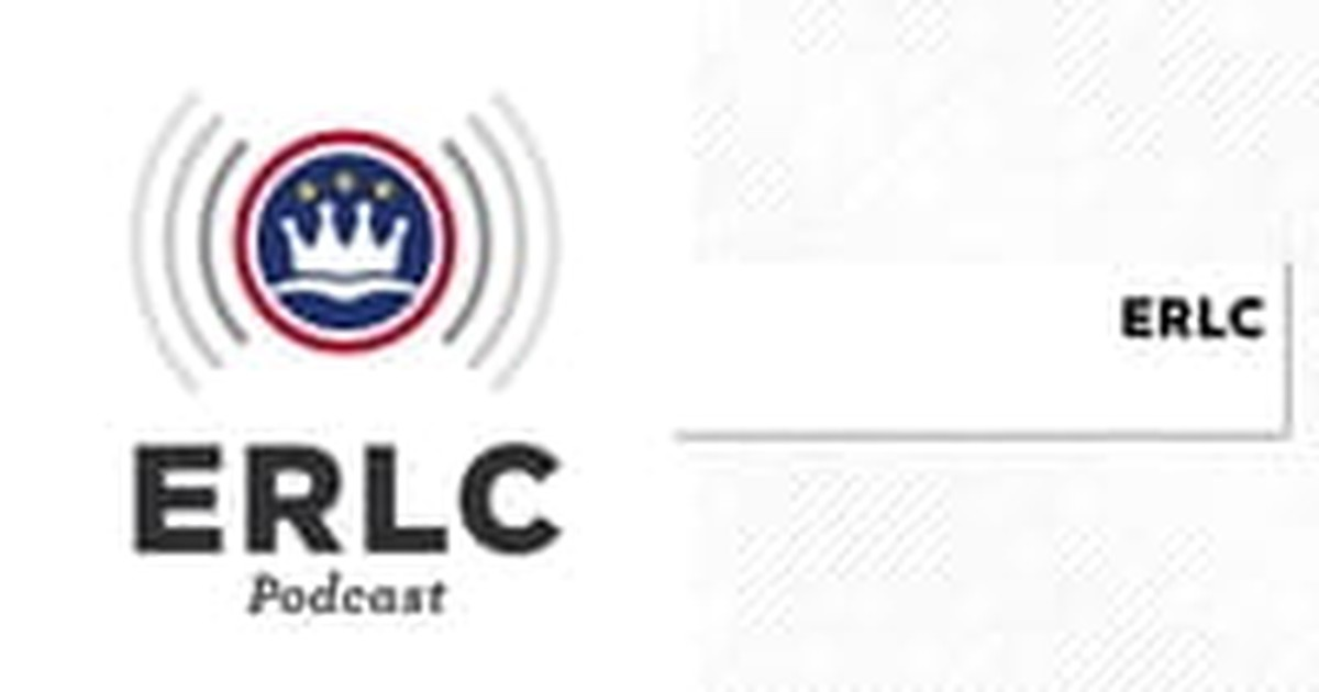 20. The ERLC Podcast