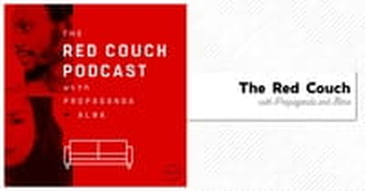 15. The Red Couch Podcast with Propaganda and Alma