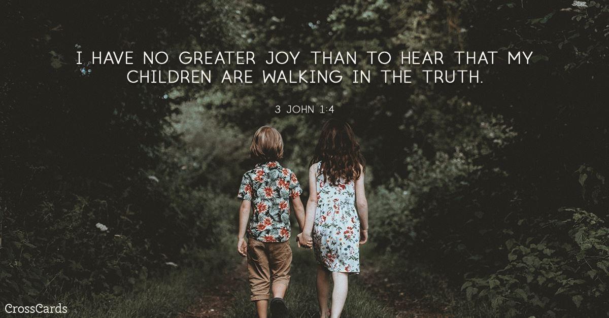 Your Daily Verse - 3 John 1:4