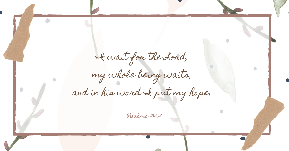 verse image, scripture, psalm 130:5, wait for lord