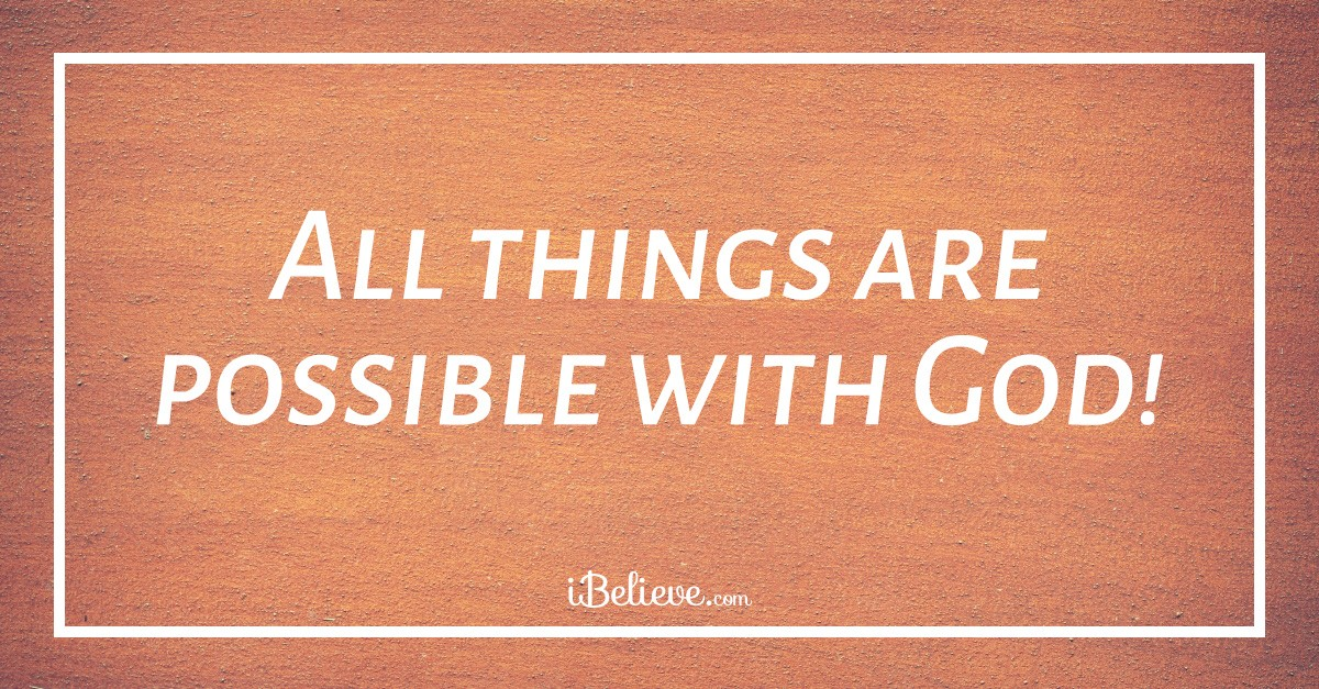 Nothing Is Impossible With God Bible Verses