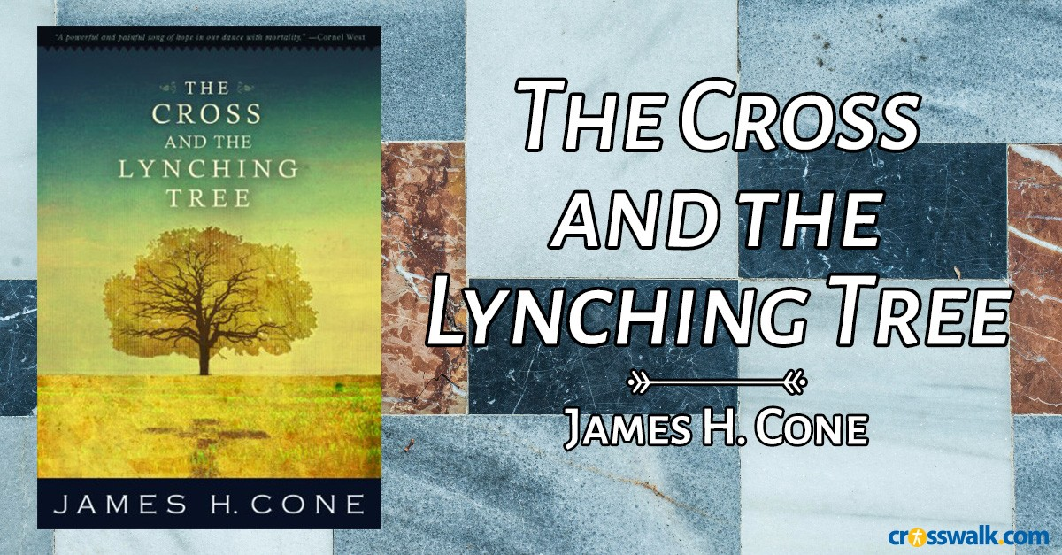 5.&nbsp;<em>The Cross and The Lynching Tree</em> by James H. Cone