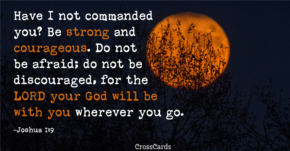 joshua 1:9, scripture verse image, be strong and courageous