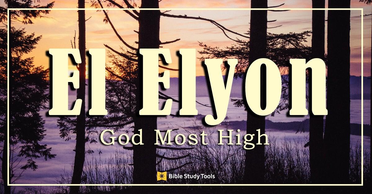 El Elyon God Most High