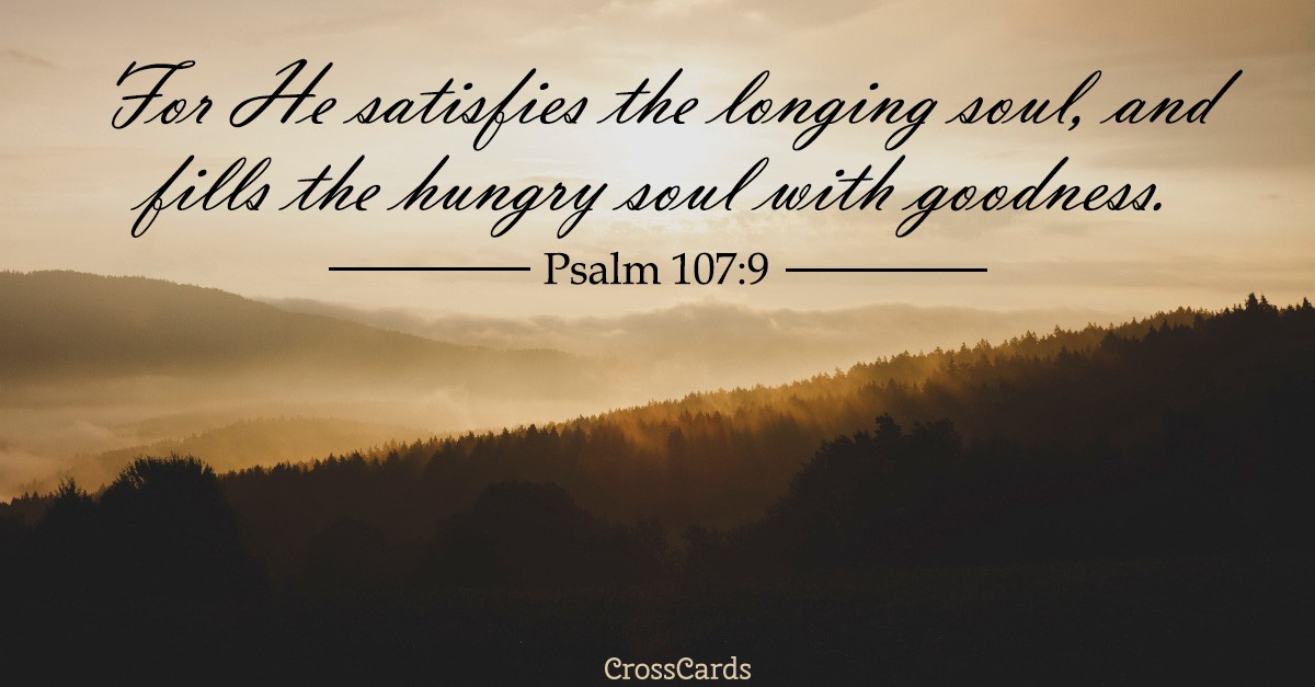 scripture verse image, psalm 107:9
