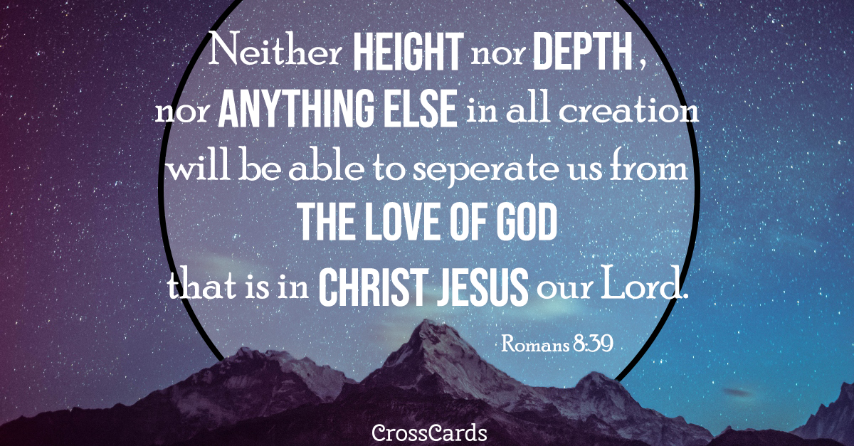 Romans 8:39 - Nothing Can Separate Us