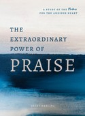 the extraordinary power of praise becky harling