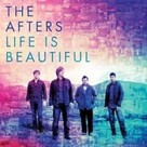 <i>Life is Beautiful</i> for The Afters