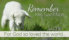 He was GOD's lamb, given for us.