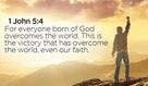 God will always win the battle! - 1 John 5:4