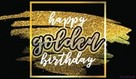 Happy Golden Birthday!