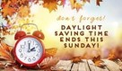 Daylight Savings Ends