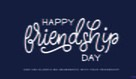Happy Friendship Day! (8/5)