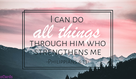 Philippians 4:13 - I Can Do All Things