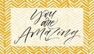 You Are Amazing