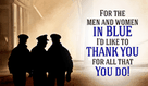 To Our Men and Women in Blue - Thank You!