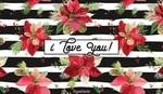 I Love You (Happy Poinsettia Day! 12/12)