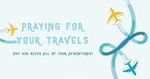 Praying for Your Travels
