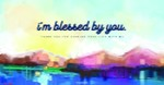 I'm Blessed by You