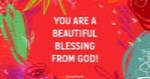 You are a Beautiful Blessing