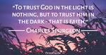 To Trust God in the Dark...