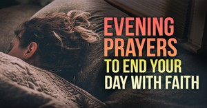 Evening Prayers to End Your Day with Faith