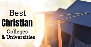 70 Best Christian Colleges & Universities