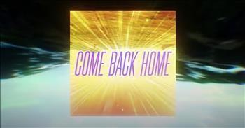 'Come Back Home' Petey Martin Featuring Lauren Daigle