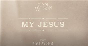 'My Jesus' Anne Wilson Featuring Crowder