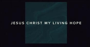 'Living Hope' - Official Lyric Video From Phil Wickham - Christian Music  Videos