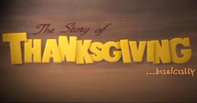 The Story of Thanksgiving Basically