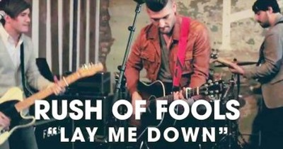 Rush Of Fools - 'Lay Me Down'