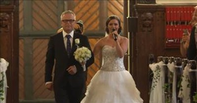 Bride And Dad Sing 'You Raise Me Up' Wedding Duet Walking Down Aisle