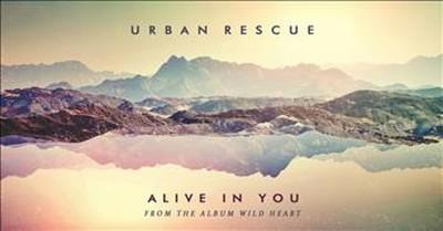 Urban Rescue - Alive In You