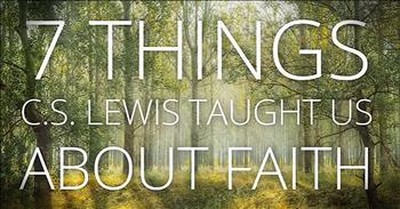 7 Reminders From C.S. Lewis On Faith