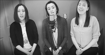 3 Sisters Beautifully Sing 'Once And For All'