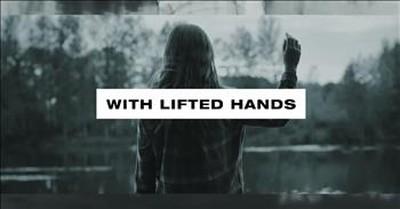 'With Lifted Hands' - Ryan Stevenson Lyric Video
