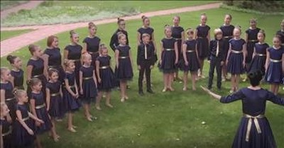Children's Choir Sings 'You Raise Me Up' By Josh Groban