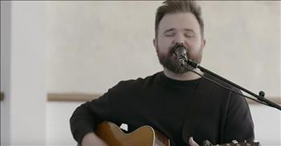 'Christ Be Magnified' Acoustic Worship From Cody Carnes